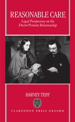 Reasonable Care: Legal Perspectives on the Doctor-Patient Relationship - Teff, Harvey