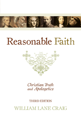 Reasonable Faith: Christian Truth and Apologetics - Craig, William Lane
