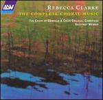 Rebecca Clarke: The Complete Choral Music