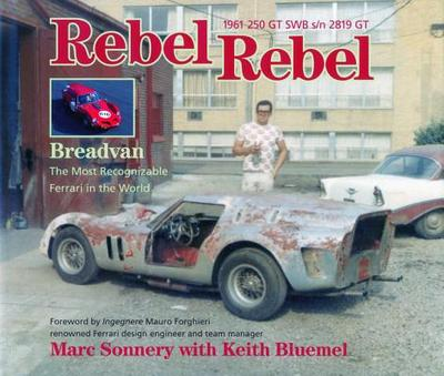 Rebel Rebel: Breadvan: The Most Recognizable Ferrari in the World - Sonnery, Marc, and Bluemel, Keith