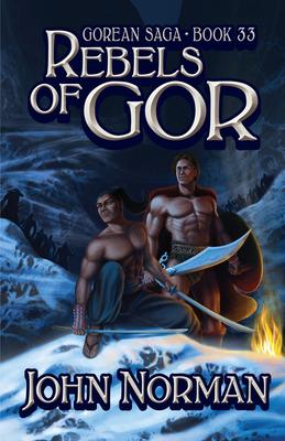Rebels of Gor - Norman, John