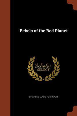 Rebels of the Red Planet - Fontenay, Charles Louis