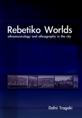 Rebetiko Worlds - Tragaki, Dafni