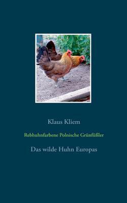 Rebhuhnfarbene Polnische Grunfussler - Kliem, Klaus
