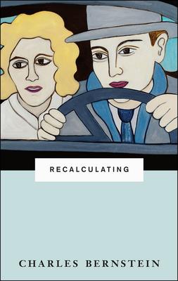Recalculating - Bernstein, Charles, Professor