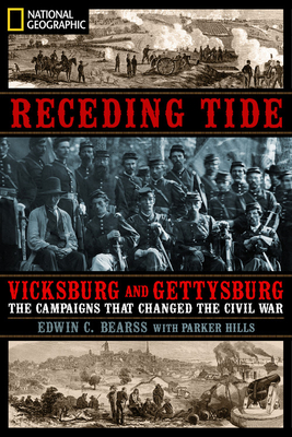 Receding Tide: Vicksburg and Gettysburg: The Campaigns That Changed the Civil War - Bearss, Edwin C, and Hills, J