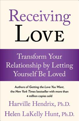 Receiving Love: Transform Your Relationship by Letting Yourself Be Loved - Hendrix, Harville, PH D