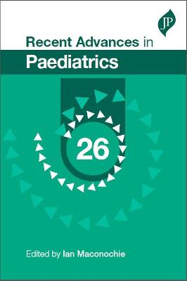 Recent Advances in Paediatrics: 26 - Maconochie, Ian (Editor)