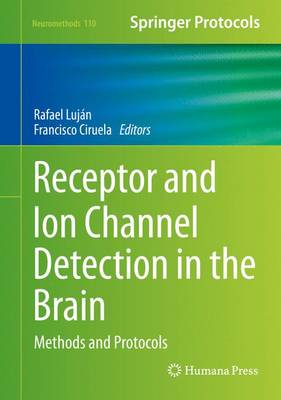 Receptor and Ion Channel Detection in the Brain: Methods and Protocols - Lujaan, Rafael