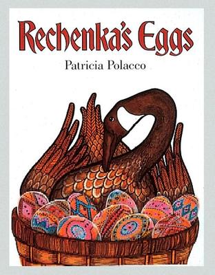 Rechenka's Eggs - Polacco, Patricia
