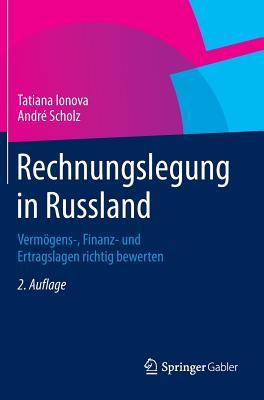 Rechnungslegung in Russland: Vermogens-, Finanz- Und Ertragslagen Richtig Bewerten - Ionova, Tatiana