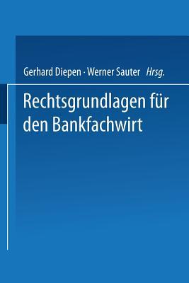 Rechtsgrundlagen Fur Den Bankfachwirt - Diepen, Gerhard (Editor)