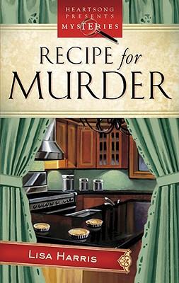 Recipe for Murder - Harris, Lisa