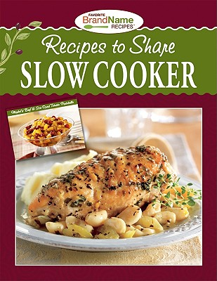 Recipes to Share Slow Cooker - Publications International