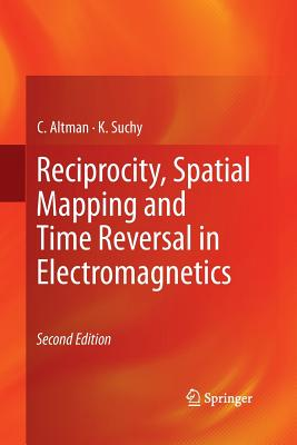 Reciprocity, Spatial Mapping and Time Reversal in Electromagnetics - Altman, C