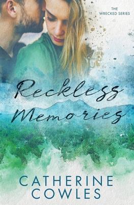 Reckless Memories - Cowles, Catherine