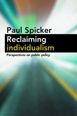 Reclaiming individualism: Perspectives on public policy - Spicker, Paul