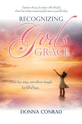 Recognizing Gods Grace - Conrad, Donna