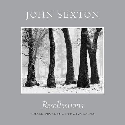 Recollections: Three Decades of Photographs - Sexton, John (Photographer), and Ollman, Arthur (Foreword by), and McSavaney, Ray (Afterword by)