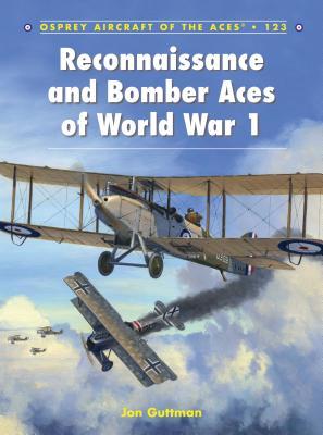 Reconnaissance and Bomber Aces of World War 1 - Guttman, Jon