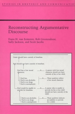 Reconstructing Argumentative Discourse Reconstructing Argumentative Discourse Reconstructing Argumentative Discourse - Van Eemeren, Frans, and Grootendorst, Rob, and Jacobs, Curtis Scott