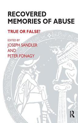 Recovered Memories of Abuse: True of False? - Fonagy, Peter