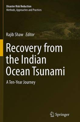 Recovery from the Indian Ocean Tsunami: A Ten-Year Journey - Shaw, Rajib (Editor)