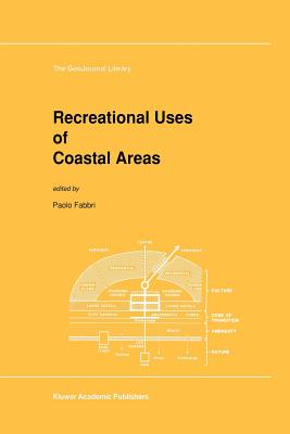 Recreational Uses of Coastal Areas: A Research Project of the Commission on the Coastal Environment, International Geographical Union - Fabbri, P (Editor)