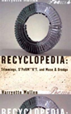 Recyclopedia: Trimmings, S*PeRM**K*T, and Muse & Drudge - Mullen, Harryette