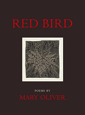 Red Bird - Oliver, Mary