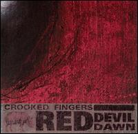 Red Devil Dawn - Crooked Fingers