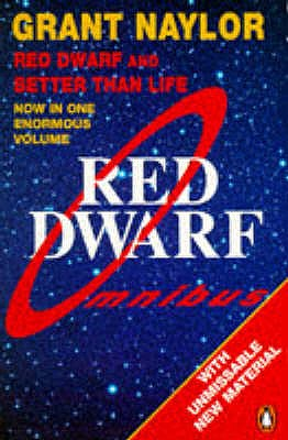 Red Dwarf Omnibus: Infinity Welcomes Careful Drivers AND Better Than Life - Naylor, Grant