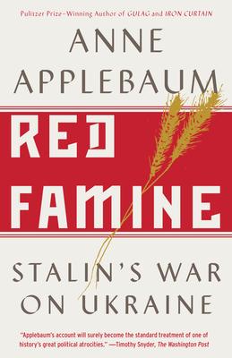 Red Famine: Stalin's War on Ukraine - Applebaum, Anne