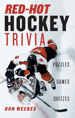 Red-Hot Hockey Trivia: Puzzles, Games, Quizzes - Weekes, Don, and Banks, Kerry