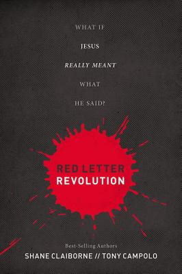 Red Letter Revolution: What If Jesus Really Meant What He Said? - Claiborne, Shane