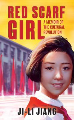 Red Scarf Girl: A Memoir of the Cultural Revolution - Jiang, Ji-Li