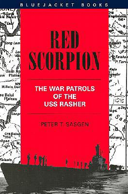 Red Scorpion: The War Patrols of the USS Rasher - Sasgen, Peter T