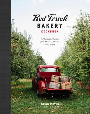 Red Truck Bakery Cookbook - Noyes, Brian