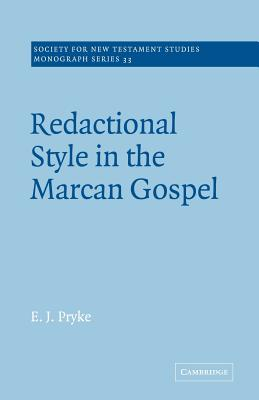Redactional Style in the Marcan Gospel - Pryke, E J