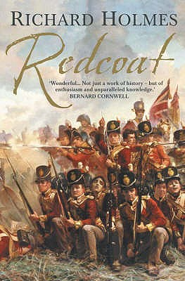 Redcoat: The British Soldier in the Age of Horse and Musket - Holmes, Richard