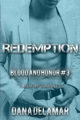 Redemption: Blood and Honor, #3 - Delamar, Dana