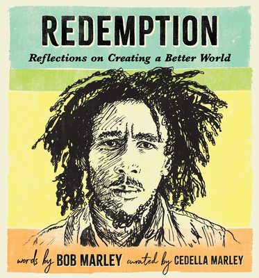 Redemption: Reflections on Creating a Better World - Marley, Bob, and Marley, Cedella