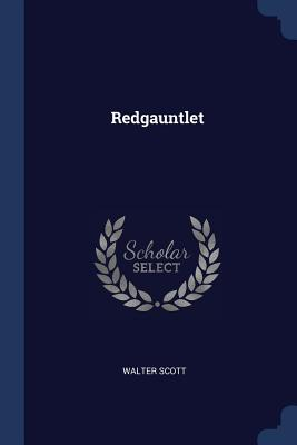 Redgauntlet - Scott, Walter, Sir