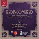 Rediscovered: British Clarinet Concertos by Dolmetsch, Maconchy, Spain-Dunk, Wishart