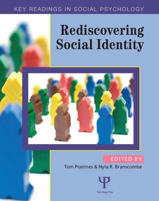 Rediscovering Social Identity - Postmes, Tom (Editor), and Branscombe, Nyla R (Editor)