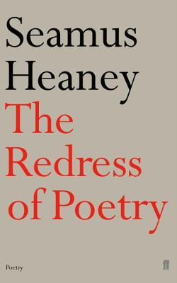 Redress of Poetry - Heaney, Seamus