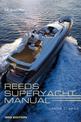Reeds Superyacht Manual - Clarke, James