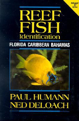 Reef Fish Identification: Florida Caribbean Bahamas - Humann, Paul