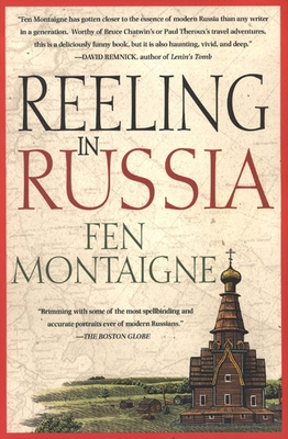 Reeling in Russia: An American Angler in Russia - Montaigne, Fen, Mr.