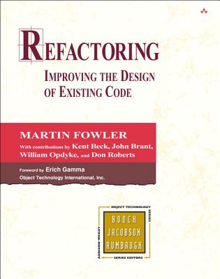 Refactoring: Improving the Design of Existing Code - Fowler, Martin
